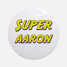 Super aaron Ornament (Round)