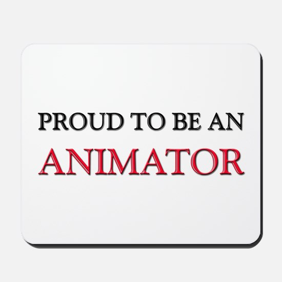 Proud To Be A ANIMATOR Mousepad