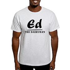 Ed The Dairyman T-Shirt