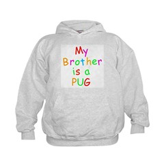 My brother is a pug - Hoodie