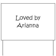 Funny Arianna Yard Sign