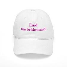 Enid the bridesmaid Baseball Cap