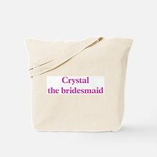 Crystal the bridesmaid Tote Bag