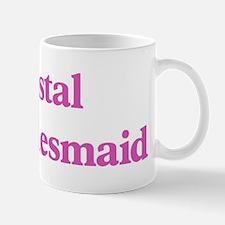 Crystal the bridesmaid Mug