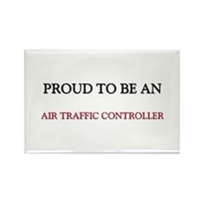 Proud To Be A AIR TRAFFIC CONTROLLER Rectangle Mag