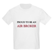 Proud To Be A AIR BROKER T-Shirt