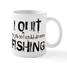 I Quit Fishing Mug