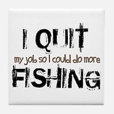 I Quit Fishing Tile Coaster