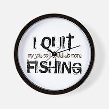 I Quit Fishing Wall Clock