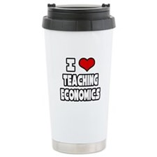 """I Love Teaching Economics"" Travel Mug"