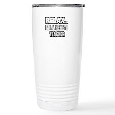 """Relax...Health Teacher"" Travel Mug"