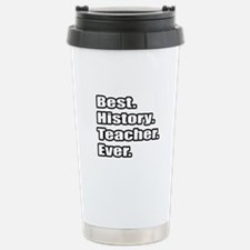 """Best. History. Teacher."" Thermos Mug"