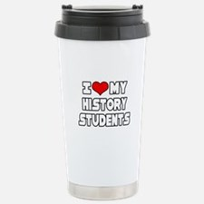 """""""I Love My History Students"""" Stainless S"""