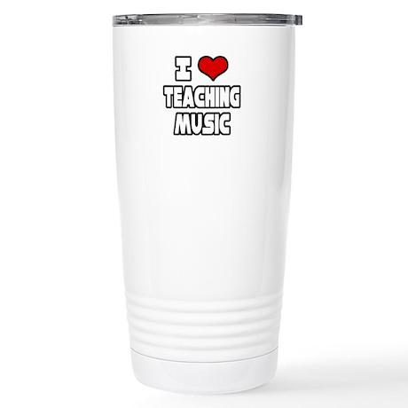 """I Love Teaching Music"" Stainless Steel Travel Mug"