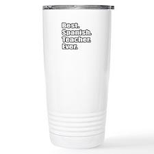 """Best.Spanish.Teacher.Ever."" Travel Mug"