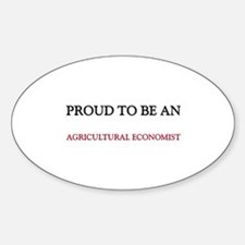 Proud To Be A AGRICULTURAL ECONOMIST Decal