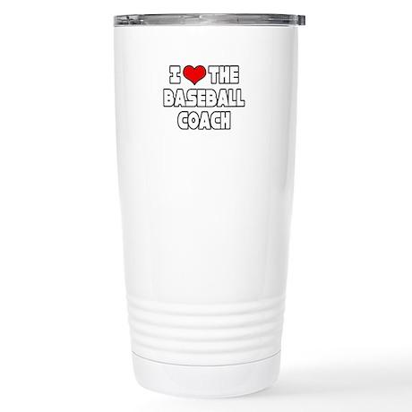 """I Love The Baseball Coach"" Stainless Steel Travel"