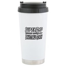 """SuperDad...Basketball Coach"" Travel Mug"