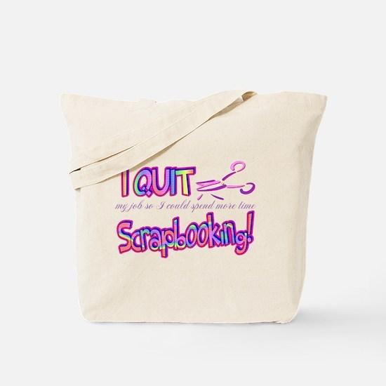 I Quit Scrapbooking Tote Bag