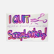 I Quit Scrapbooking Rectangle Magnet