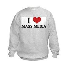 I Love Mass Media Sweatshirt
