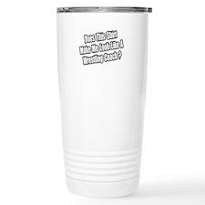"""Like a Wrestling Coach?"" Travel Mug"
