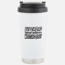 """""""SuperDad...Wrestling Coach"""" Stainless Steel Trave"""