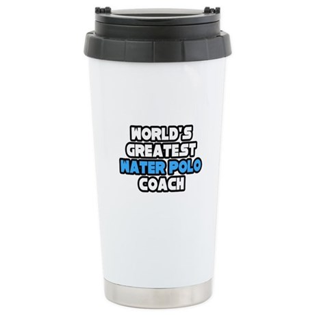 """Best Water Polo Coach"" Stainless Steel Travel Mug"