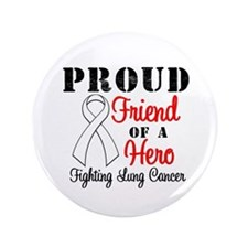 "ProudFriendLungCancer Hero 3.5"" Button"
