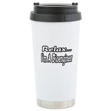 """Relax...I'm A Bioengineer"" Travel Mug"