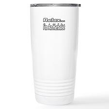 """Relax...I'm An Herbalist"" Travel Mug"