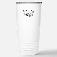 """""""Orthopedics Ninja"""" Travel Mug"""