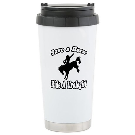"Save Horse, Ride Urologist"" Stainless Steel T"