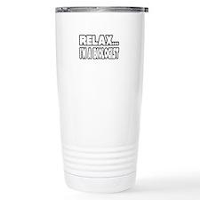 """""""Relax, I'm A Biologist"""" Travel Mug"""