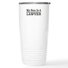"""""""My Son Is A Lawyer"""" Travel Coffee Mug"""