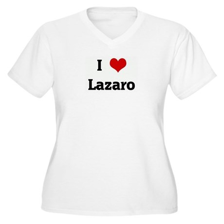 I Love Lazaro Women's Plus Size V-Neck T-Shirt