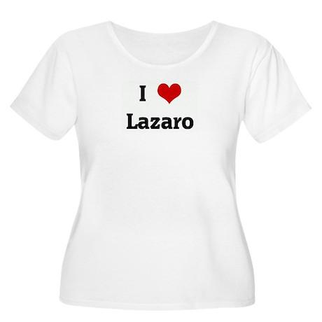 I Love Lazaro Women's Plus Size Scoop Neck T-Shirt