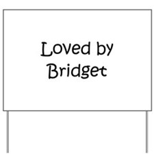 Unique Bridget Yard Sign