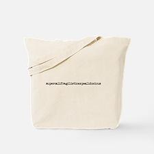 Supercalifragilisticexpealido Tote Bag