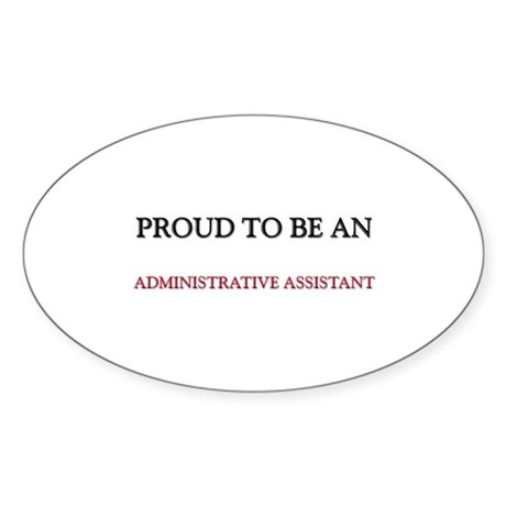 Proud To Be A ADMINISTRATIVE ASSISTANT Sticker (Ov