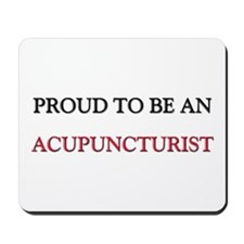 Proud To Be A ACUPUNCTURIST Mousepad