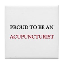 Proud To Be A ACUPUNCTURIST Tile Coaster