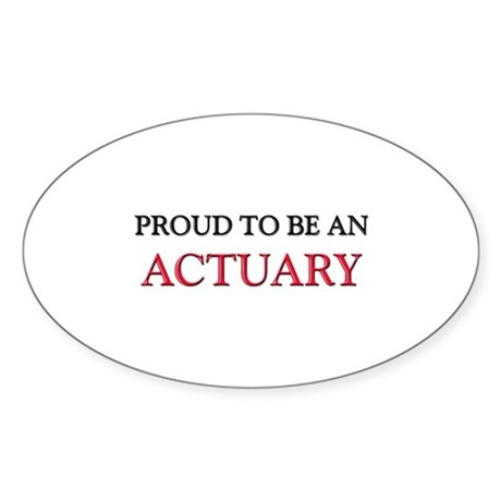 Proud To Be A ACTUARY Oval Sticker