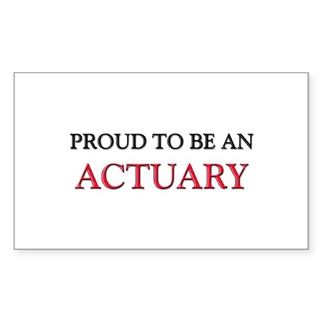 Proud To Be A ACTUARY Rectangle Sticker