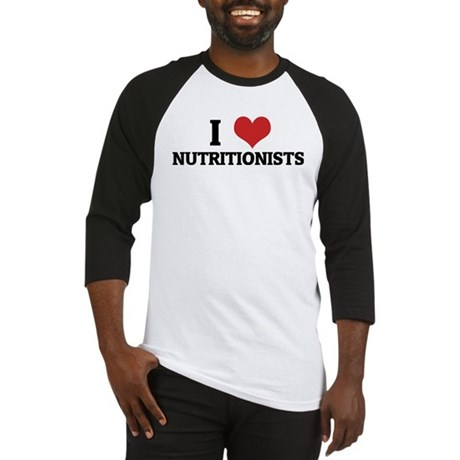 I Love Nutritionists Baseball Jersey