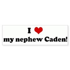 I Love my nephew Caden! Bumper Bumper Sticker