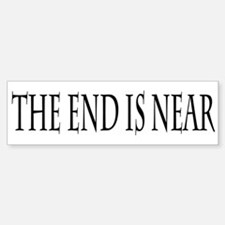 The End Is Near Bumper Bumper Bumper Sticker