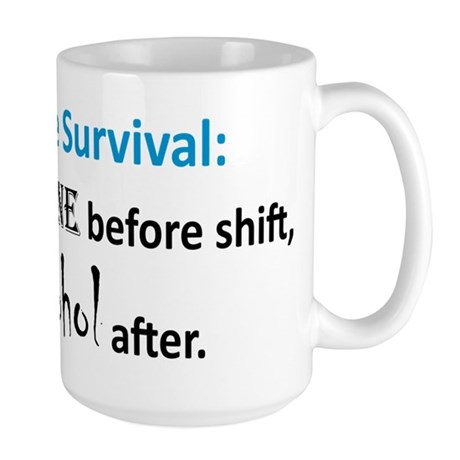 """Nurse Survival"" On Back of Large Mug"