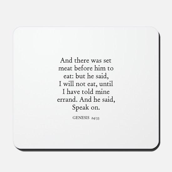 GENESIS  24:33 Mousepad