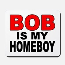 HOMEBOY BOB Mousepad